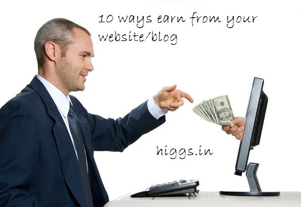 10 ways to earn money from your website or blogger