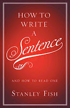 Current Discussion: How to Write a Sentence and How to Read One, by Stanley Fish