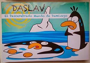 Mi primer libro: DASLAV El Descerebrado Mundo de Damivago