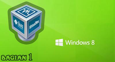 Cara Install Windows 8 Menggunakan Virtual Box ( Bagian 1 )