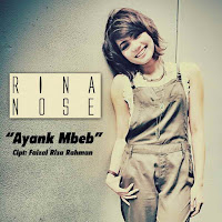 Download Lagu Dangdut  Rina Nose Ayank Mbeb MP3