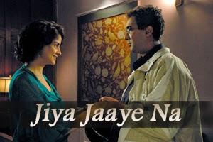 Jiya Jaaye Na