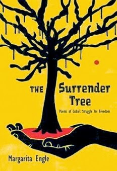 bookcover of Newbery Honor book THE SURRENDER TREE: Poems of Cuba's Struggle for Freedom  by Margarita Engle