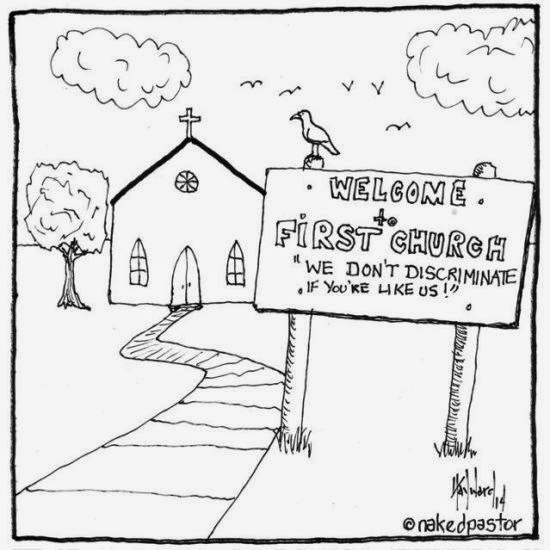 http://nakedpastor.com/2014/05/10-signs-of-discrimination-in-your-church/
