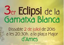 3er. Eclipsi de la Garnatxa Blanca