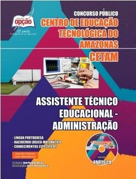 Apostila Concurso Centro de Educação Tecnológica do Amazonas -– CETAM ASSISTENTE TÉCNICO EDUCACIONAL - ADMINISTRAÇÃO - IMPRESSA.