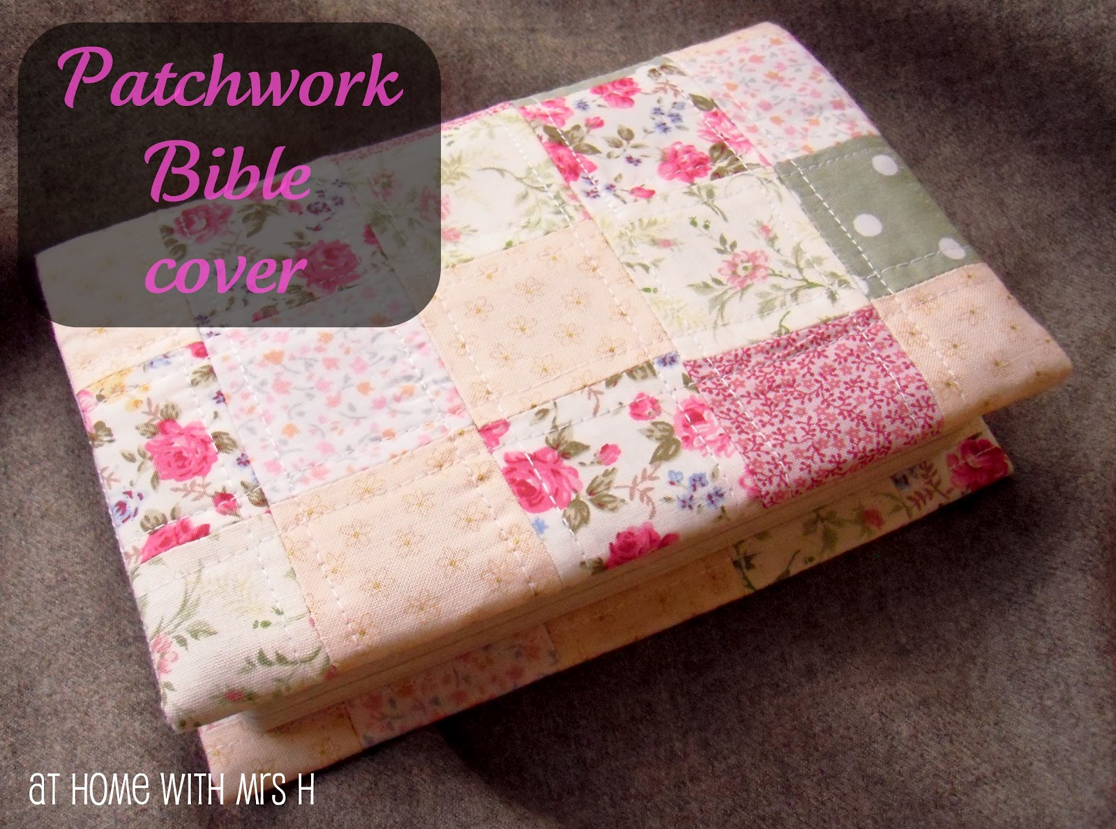 Mrs H - the blog: Pinned it, did it {patchwork Bible cover}