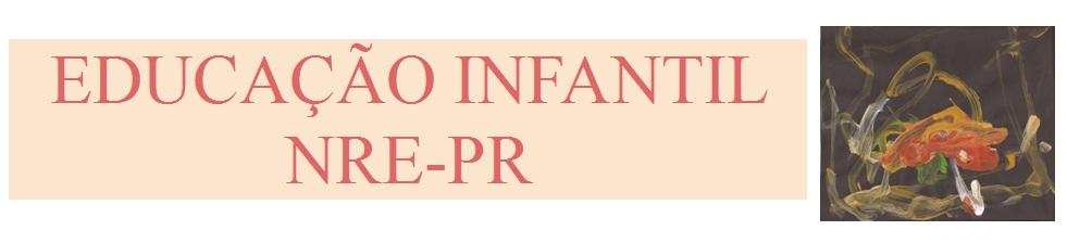 Educação Infantil NRE-PR