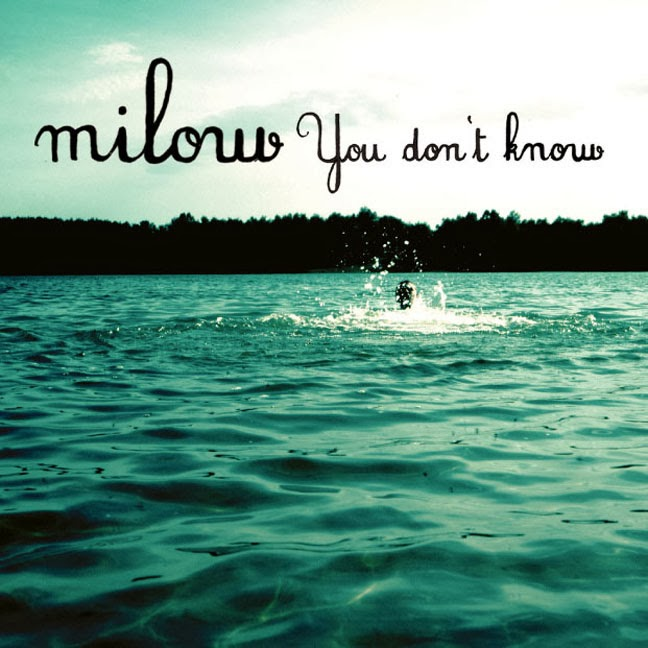 milow you dont know