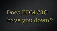 does edm310 have you down