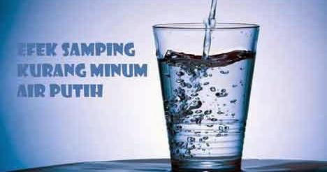 Efek Samping Kurang Minum Air Putih