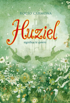 LIBRO - Huziel . Significa Te Quiero  Rocío Carmona (La Galera - 21 octubre 2015) NOVELA JUVENIL | Edición papel & ebook kindle Comprar en Amazon España