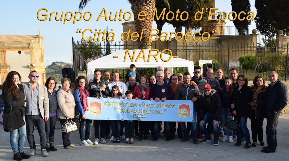 """Gruppo Auto e Moto d'Epoca """"Città del Barocco"""" NARO"""