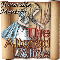 Honorable Mention at the Altered Alice