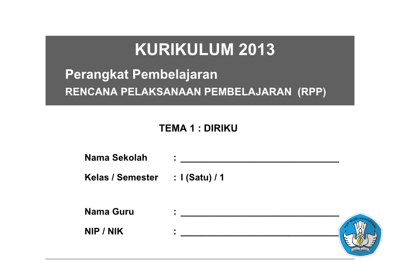 RPP KURIKULUM 2013 SD KELAS 1 SEMESTER 1 TEMA DIRIKU LENGKAP PER SUBTEMA UPDATE 2016 (181 HALAMAN)