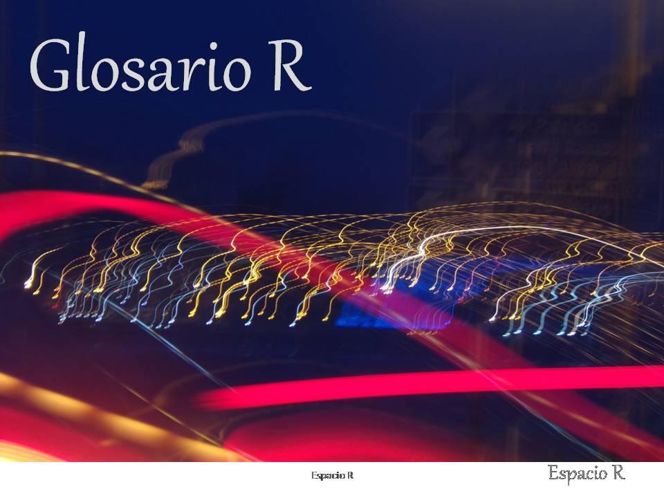 Miércoles: Glosario R