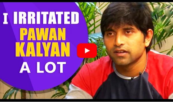 I Irritated Pawan Kalyan A Lot