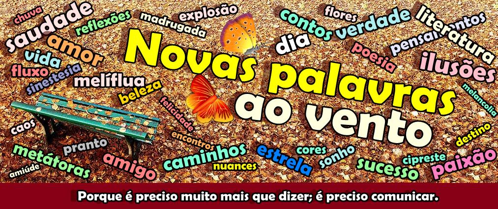 NOVAS PALAVRAS AO VENTO