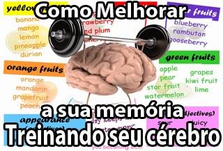 como aumentar melhorar cérebro e a sua memória