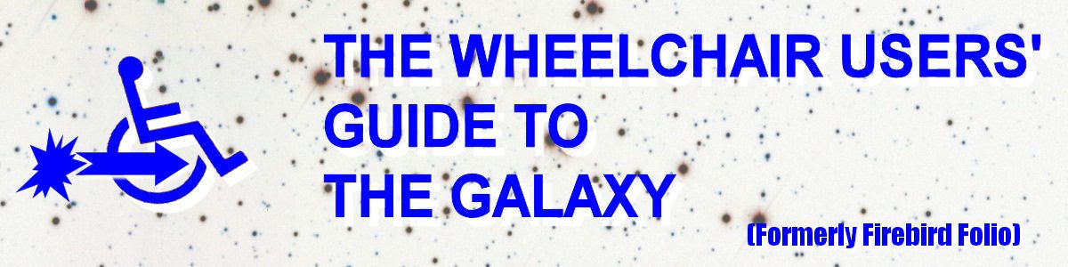 The Wheelchair Users' Guide To The Galaxy