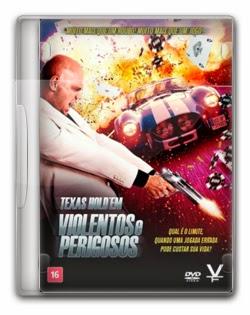 Texas Hold'em: Violentos e Perigosos Dublado