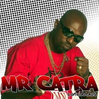 Baixar CD Mr.+Catra+Convidados+2012 Mr. Catra Convidados 2012