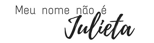 Meu nome não é Julieta ��