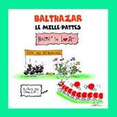 Acheter le dernier livre de Balthazar le mille-pattes !