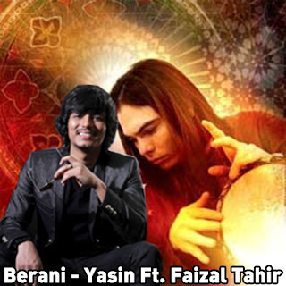 Yasin feat. Faizal Tahir - Berani MP3