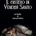 Il #mistero di #Venerdì Santo, di Antonio Sobrio