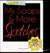 My Scraps & More Sketches