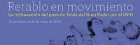 Del 24 de febrero al 25 de marzo de 2012 en la sede de Cajasol de la Plaza de San Francisco el paso de Jesús del Gran Poder