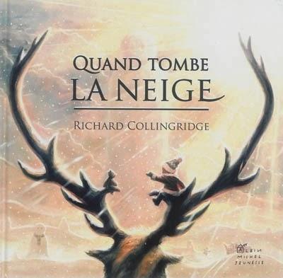 Quand tombe la neige - Richard Collingridge