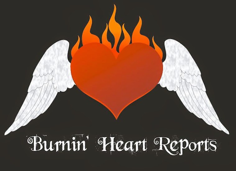 Burnin' Heart Reports