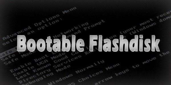 Cara Setting Flashdisk Menjadi Bootable