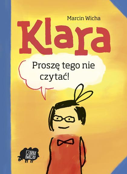 http://1.bp.blogspot.com/-ZggETEocfpY/UOitij1nuII/AAAAAAAADIM/M9cuPVqmu8o/s1600/Klara_Okladka-wicha.jpg