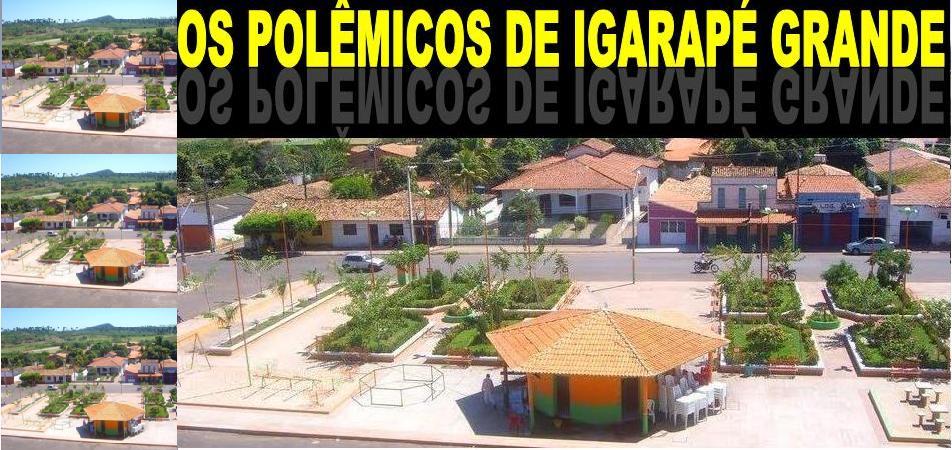blog os Polêmicos de Igarapé Grande