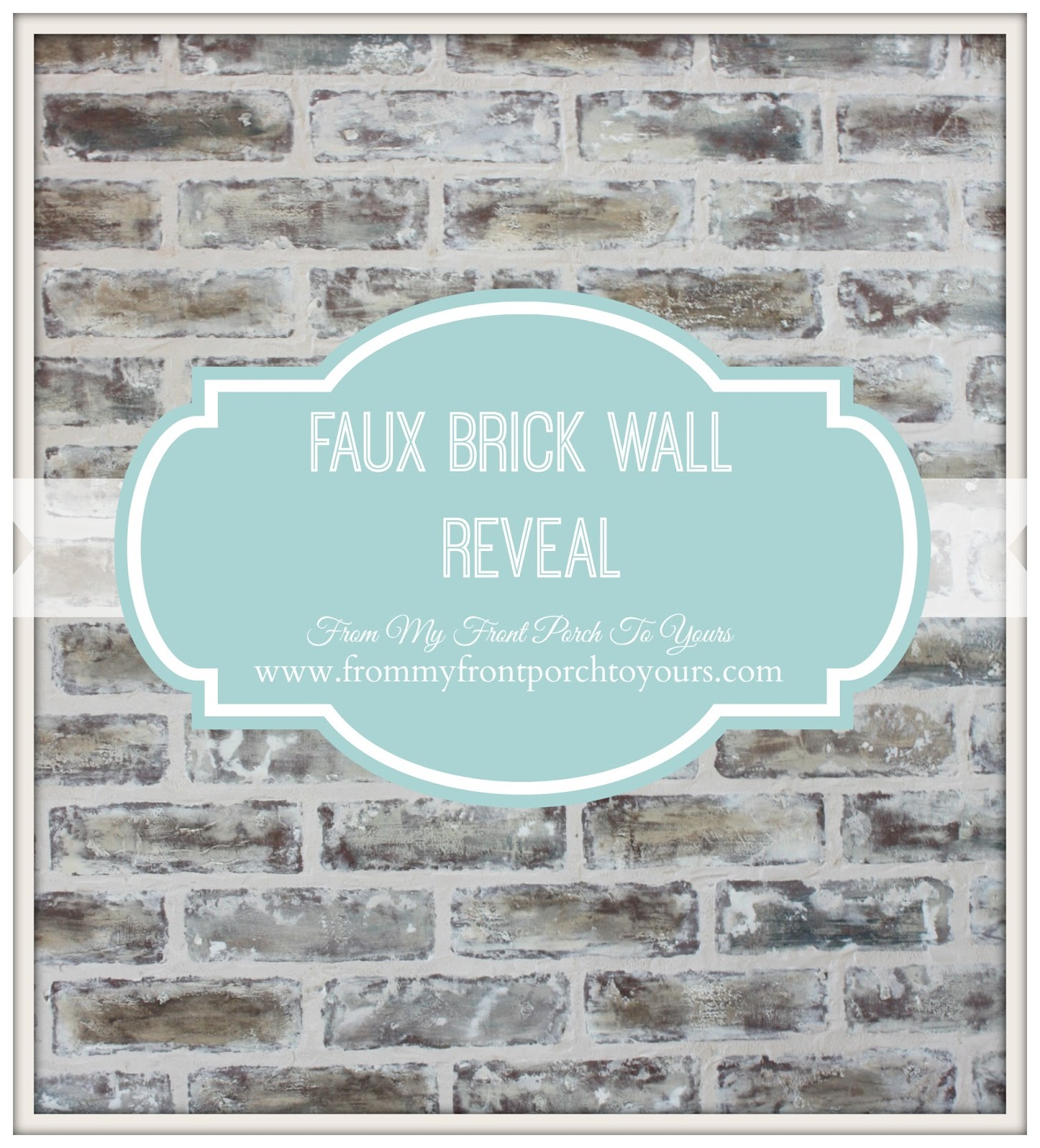DIY Faux Brick Wall- From My Front Porch To Yours