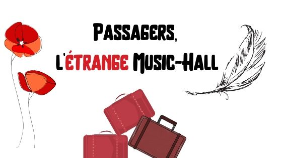 Passagers, l'étrange music-hall