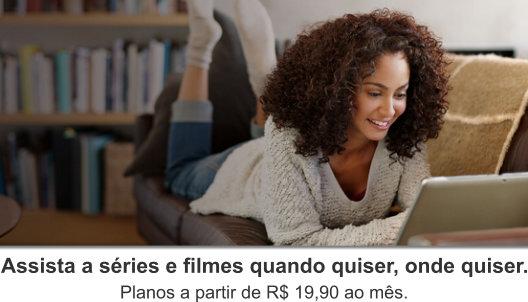 Assista a séries e filmes quando quiser, onde quiser. Planos a partir de R$ 19,90 ao mês.