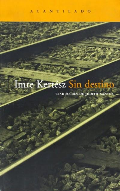Sin destino Imre Kertész