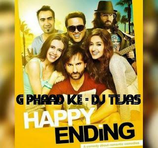 HAPPY ENDING - G PHAAD KE - DJ TEJAS ( ULRTA TONIC ) 2014