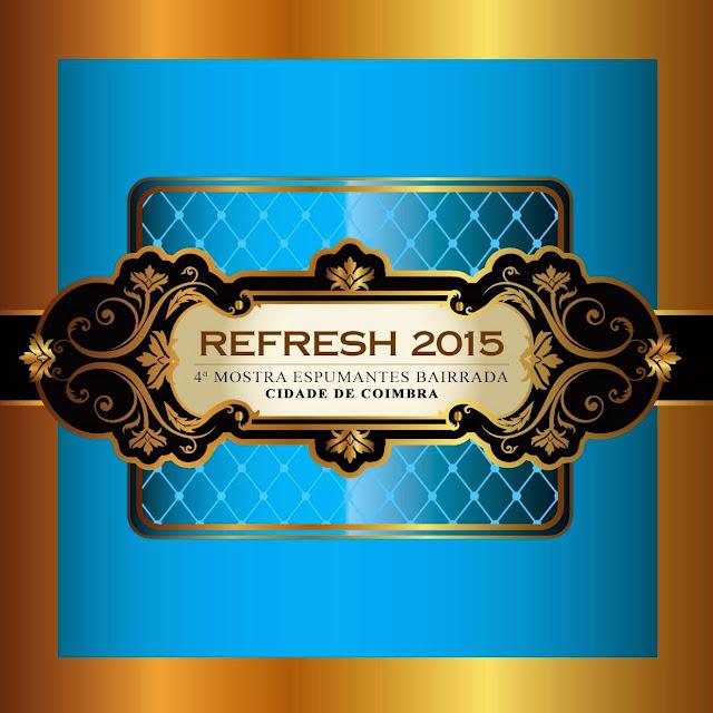 Divulgação: Refresh - Bairrada Meets Coimbra 2015 desafia-o a brindar com espumantes - reservarecomendada.blogspot.pt