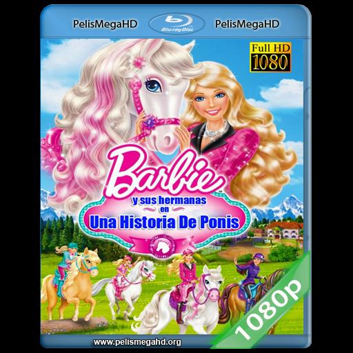 BARBIE Y SUS HERMANAS EN UNA AVENTURA DE PONIS (2013) 1080P HD MKV ESPAÑOL LATINO