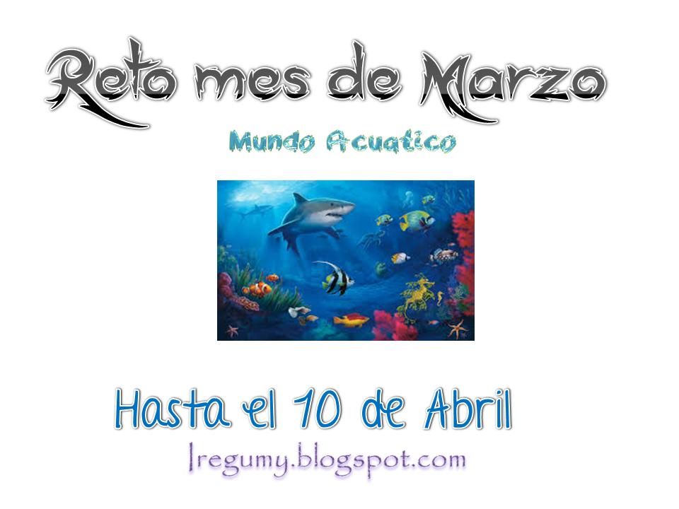 """{Reto de Marzo """"Mundo acuático""""}"""