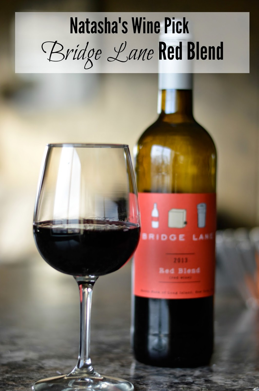 Natasha's Monthly Wine Pick: 2013  Bridge Lane Red Blend