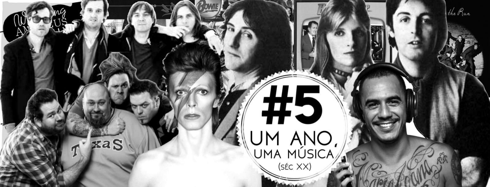 #5: Um Ano, Uma Música (séc. XX)