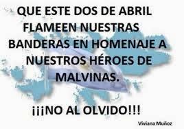 No olvidemos nunca a nuestros héroes de Malvinas!!!!