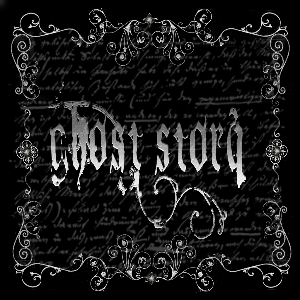]Ghost Story[