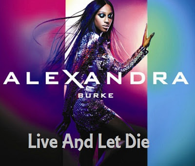 Alexandra Burke - Live And Let Die Lyrics